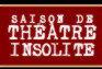 Saison de théâtre insolite